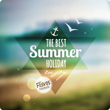 The Best summer Holidays at Flisvos